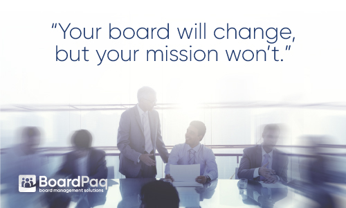 Your Board Will Change, but Your Mission Won't
